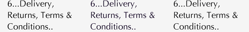 7...Delivery, Returns, Terms & Conditions..